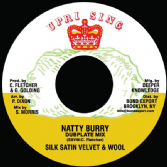 Silk Satin Velvet & Wool - Natty Burry (Dubplate Mix)/Satan Pickney (Dubplate Mix) (Uprising DKR) 7""